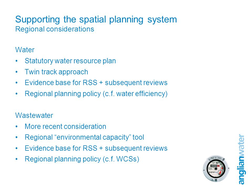 Supporting the spatial planning system Regional considerations Water Statutory water resource plan Twin track approach Evidence base for RSS + subsequ