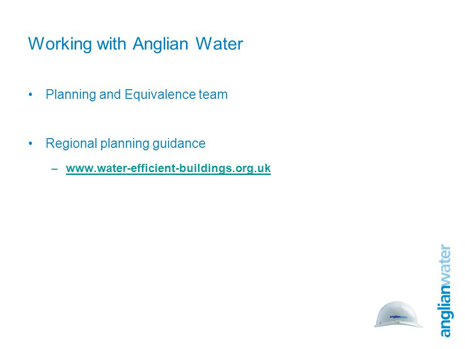 Working with Anglian Water Planning and Equivalence team Regional planning guidance –www.water-efficient-buildings.org.ukwww.water-efficient-buildings