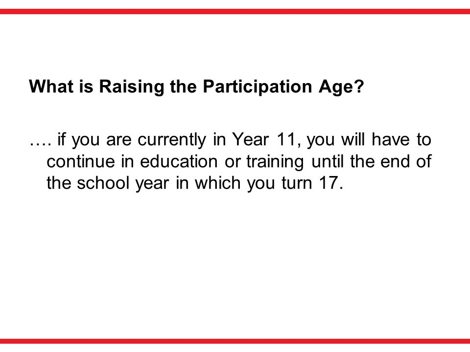 What is Raising the Participation Age. ….