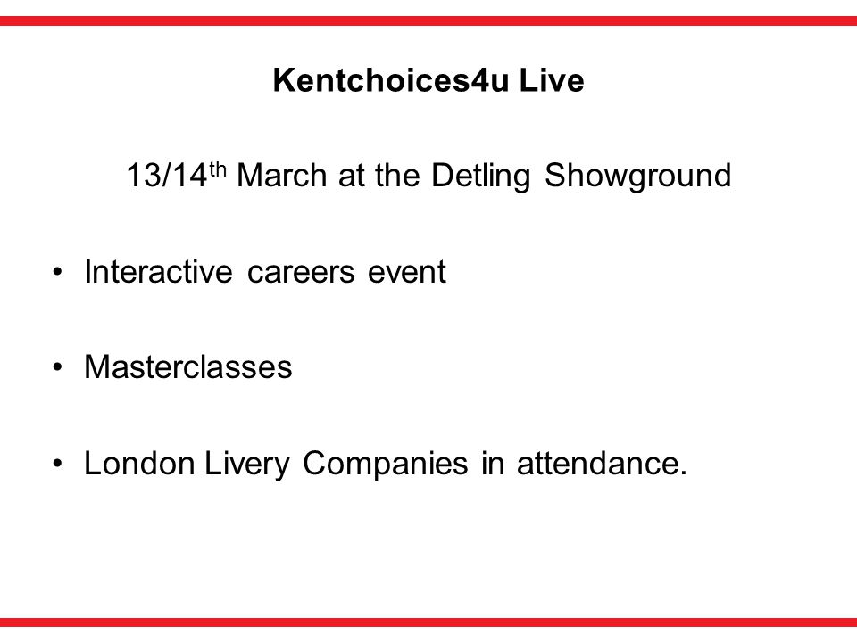 Kentchoices4u Live 13/14 th March at the Detling Showground Interactive careers event Masterclasses London Livery Companies in attendance.