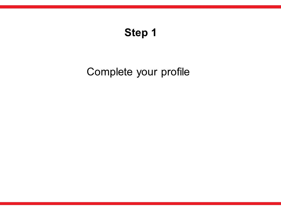 Step 1 Complete your profile