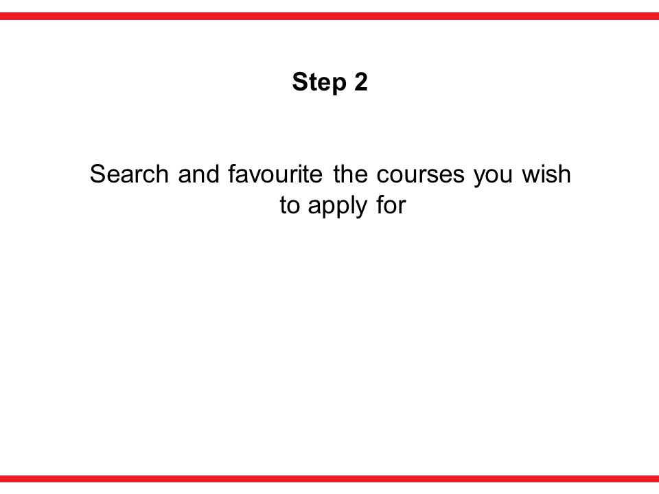 Step 2 Search and favourite the courses you wish to apply for