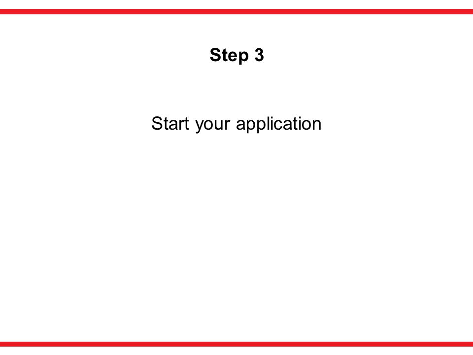 Step 3 Start your application