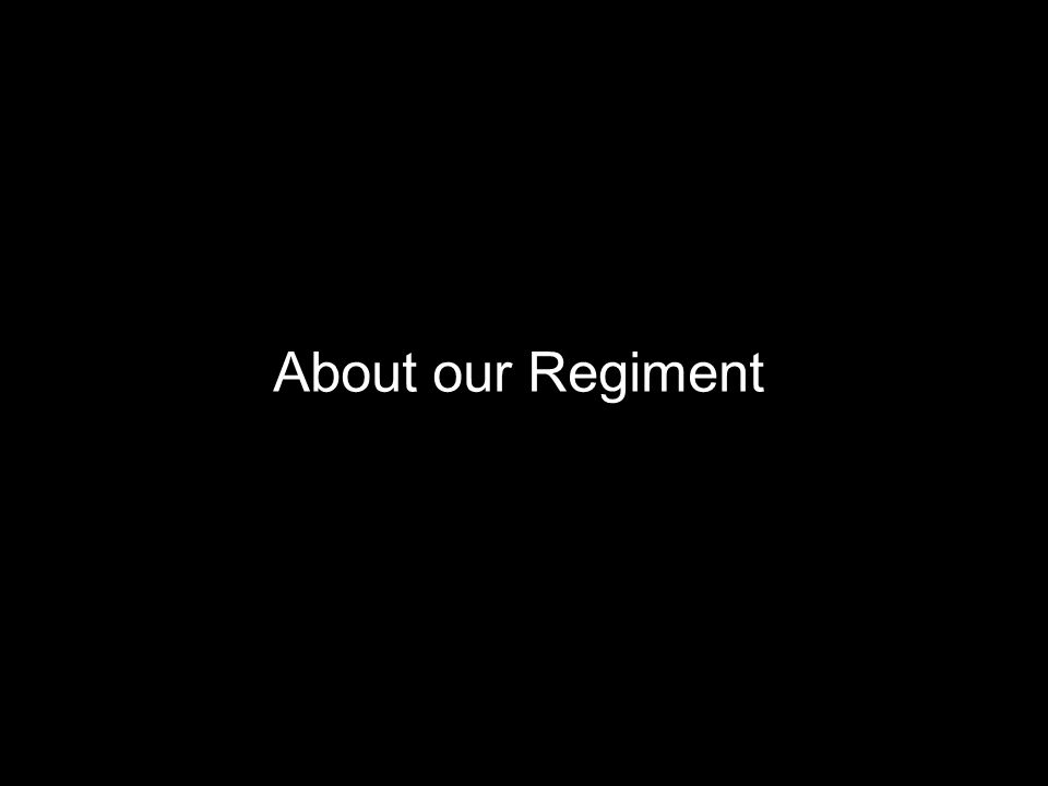 About our Regiment