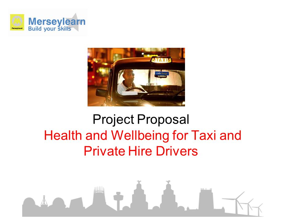 Project Proposal Health and Wellbeing for Taxi and Private Hire Drivers