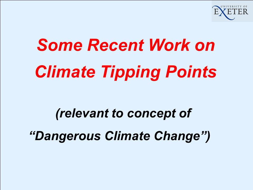 Some Recent Work on Climate Tipping Points (relevant to concept of Dangerous Climate Change )