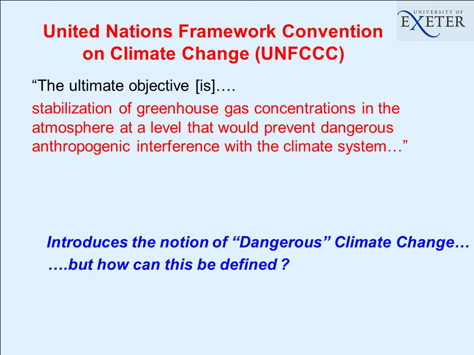 United Nations Framework Convention on Climate Change (UNFCCC) The ultimate objective [is]….