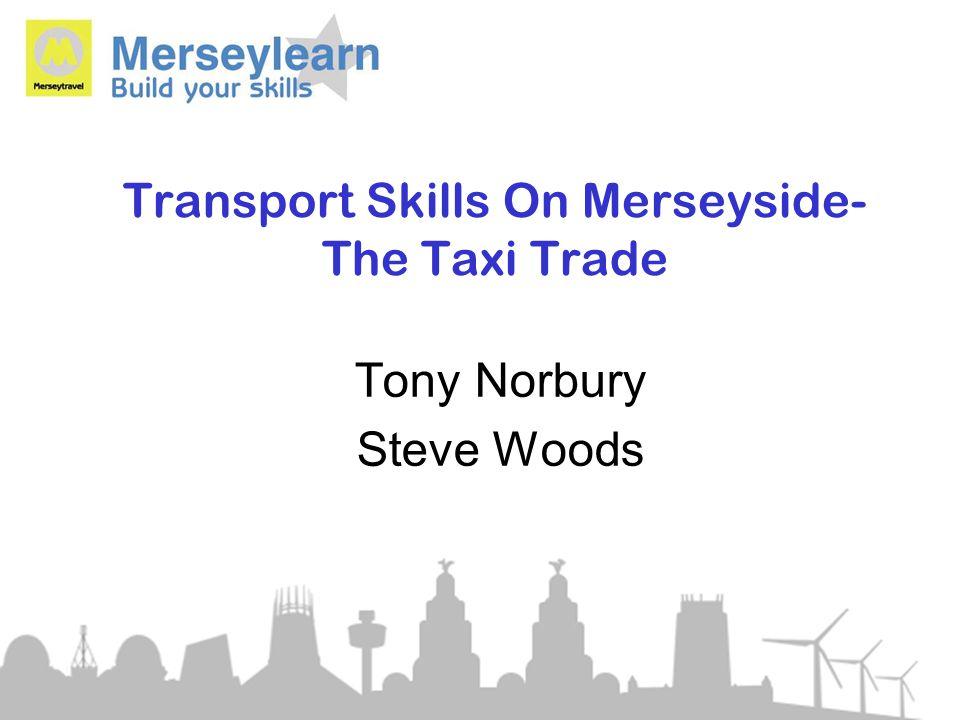 Transport Skills On Merseyside- The Taxi Trade Tony Norbury Steve Woods