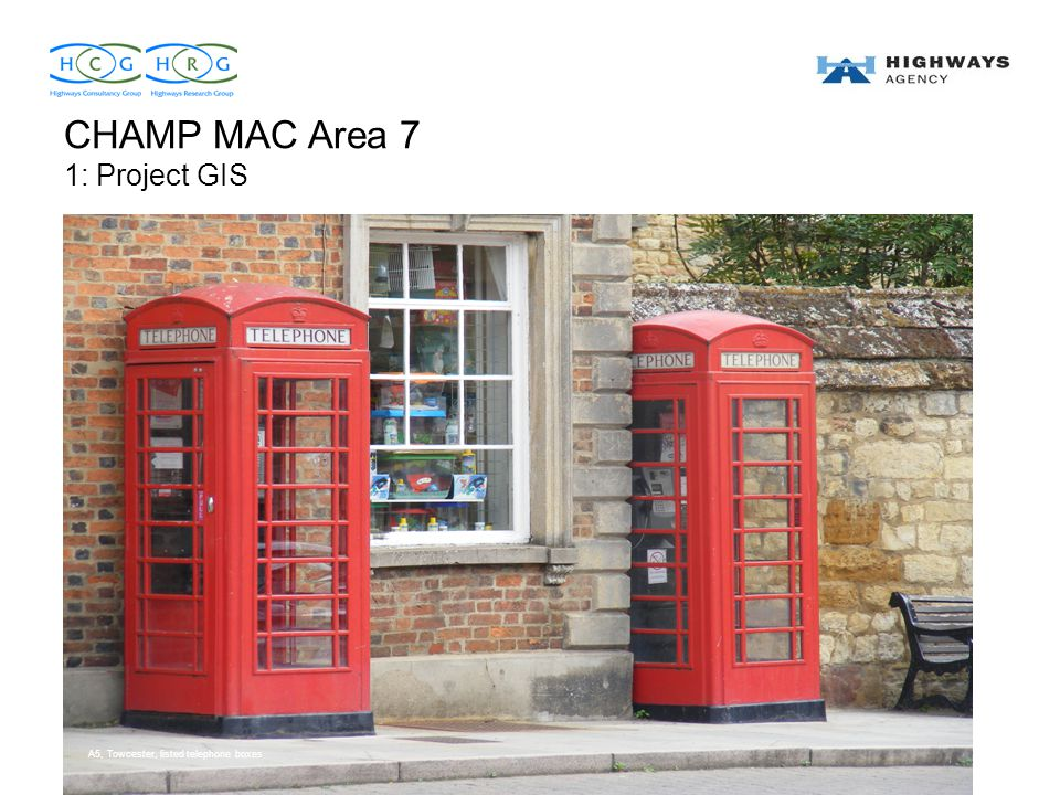 CHAMP MAC Area 7 1: Project GIS A5, Towcester, listed telephone boxes