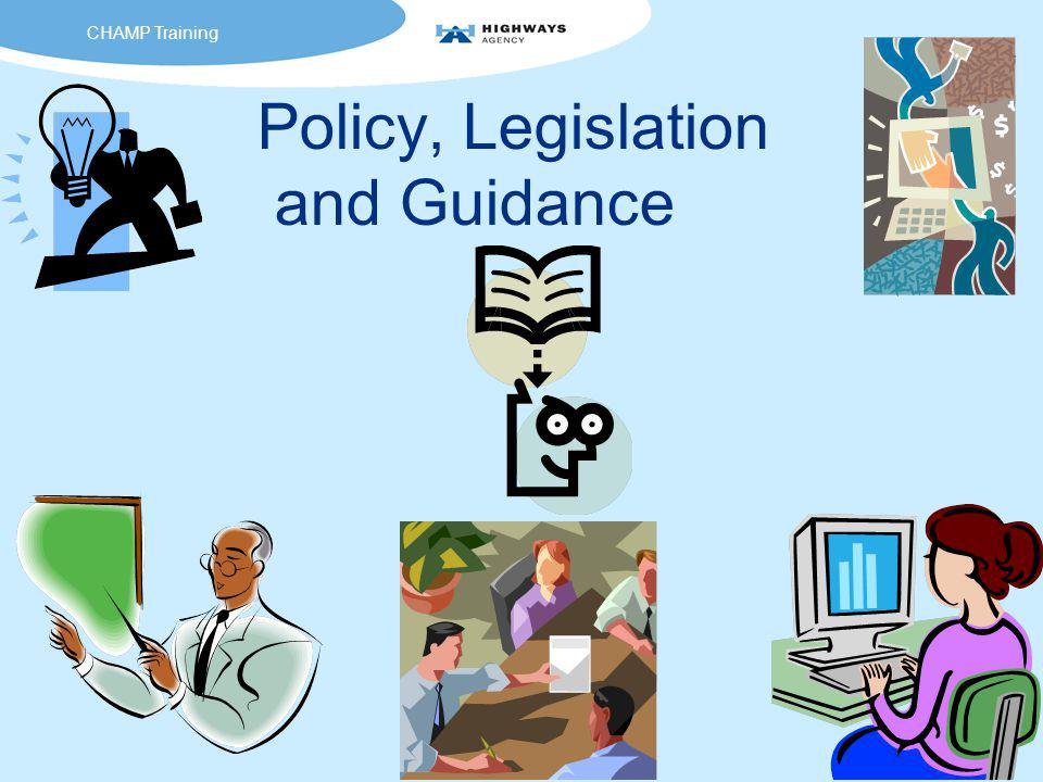 Policy, Legislation and Guidance CHAMP Training