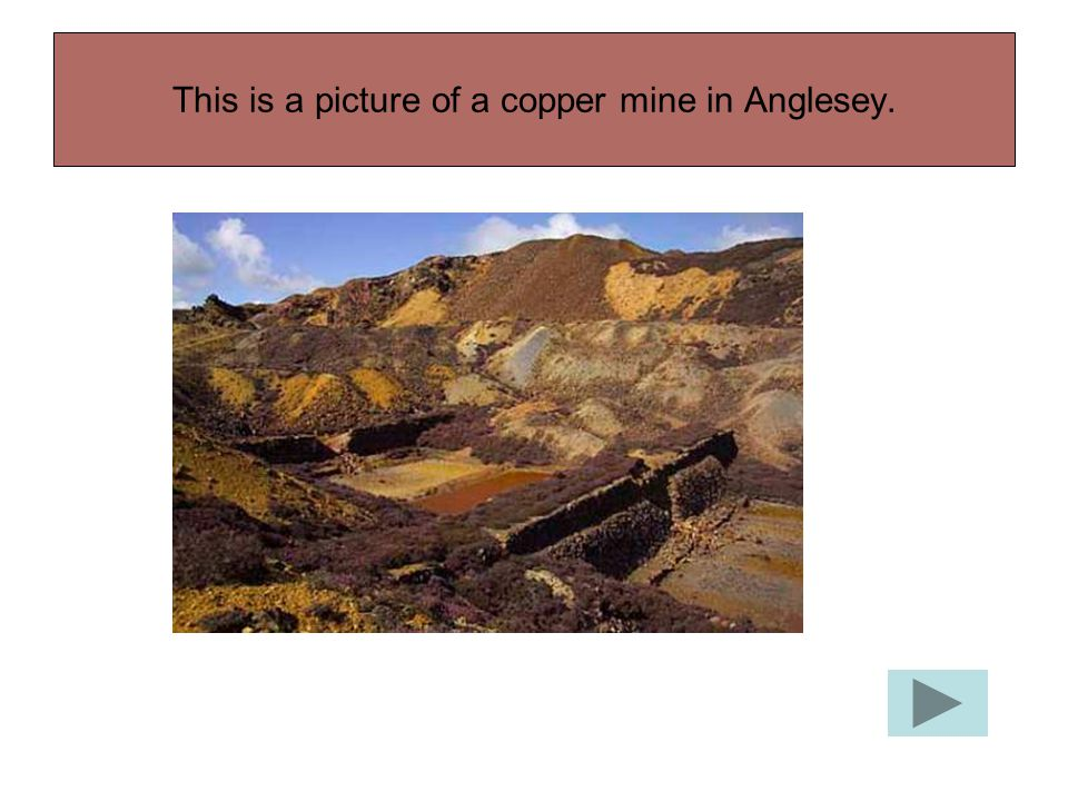 This is a picture of a copper mine in Anglesey.