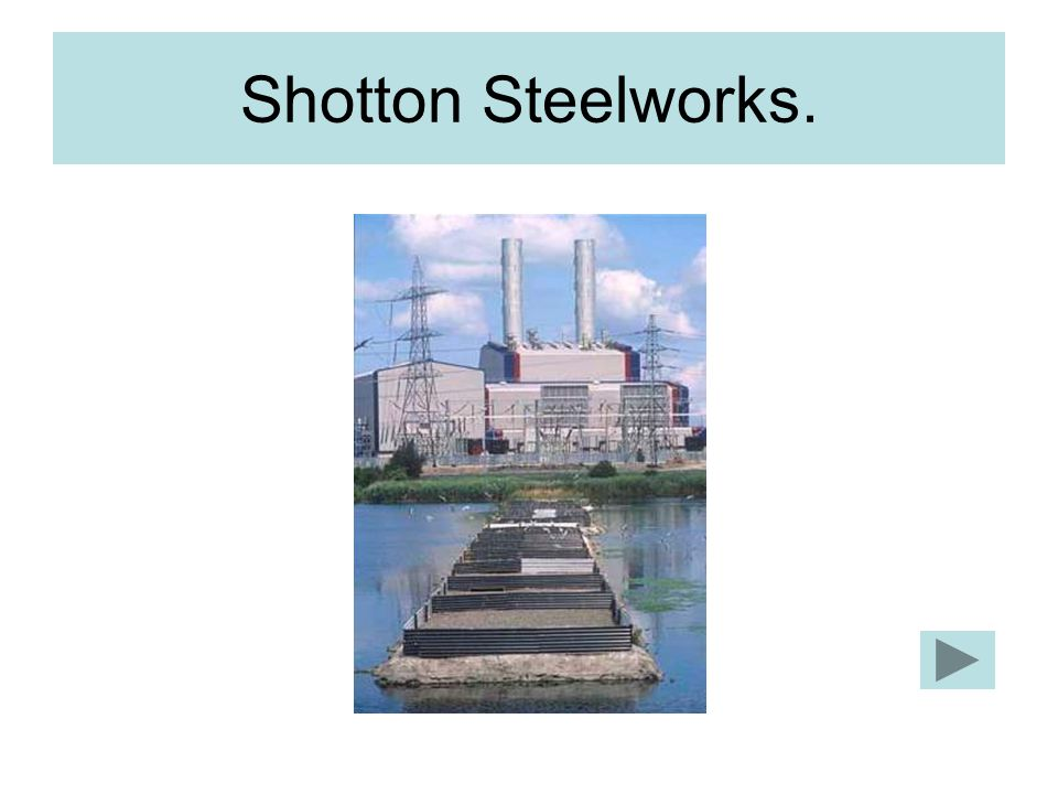 Shotton Steelworks.