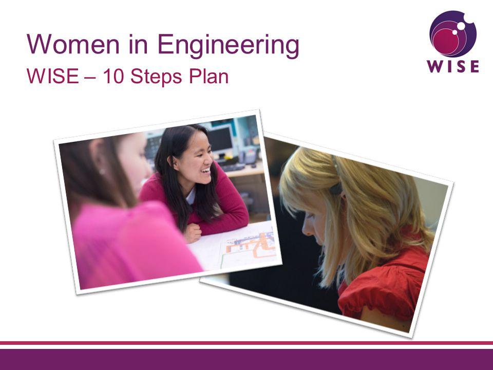 Women in Engineering WISE – 10 Steps Plan