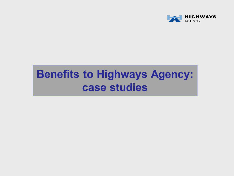 Benefits to Highways Agency: case studies