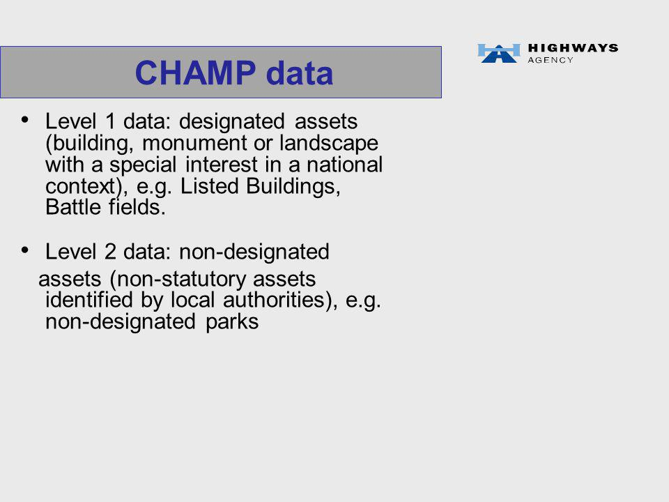 CHAMP data Level 1 data: designated assets (building, monument or landscape with a special interest in a national context), e.g.