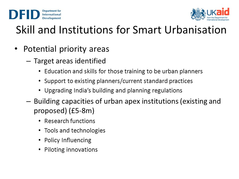 Skill and Institutions for Smart Urbanisation Potential priority areas – Target areas identified Education and skills for those training to be urban p