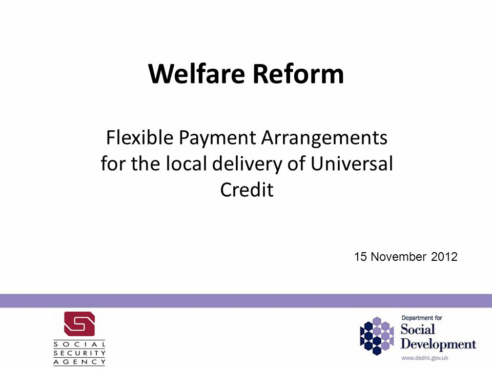 Objectives for tonight: Identify particular customer groups who should be eligible for each type of flexible payment Suggest criteria to be applied for each flexible payment Identify what issues may present for each flexible payment
