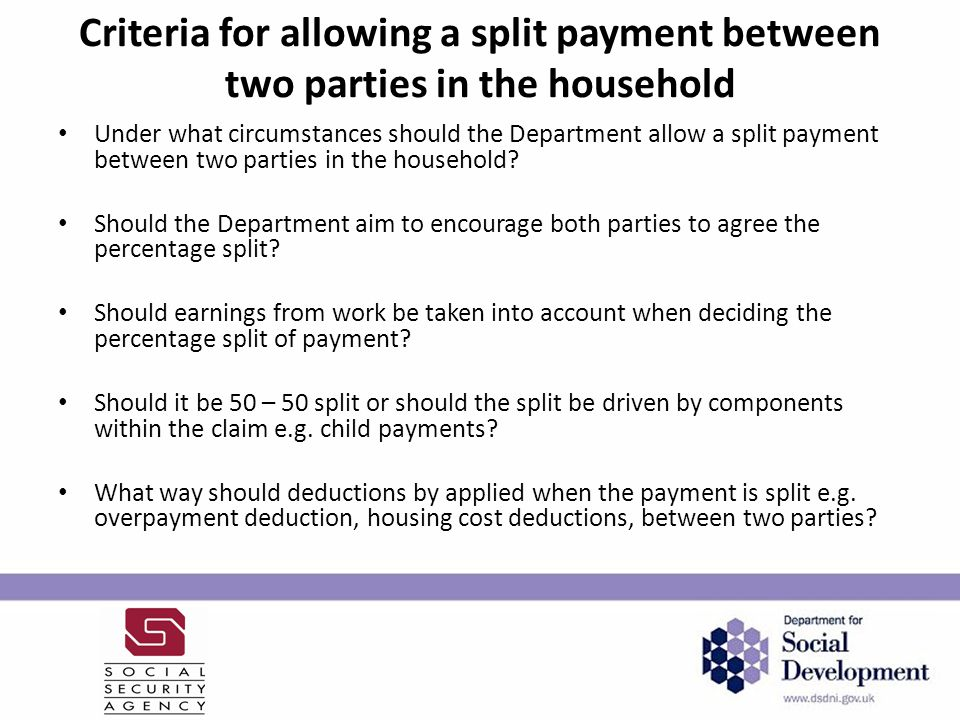Criteria for allowing a split payment between two parties in the household Under what circumstances should the Department allow a split payment between two parties in the household.