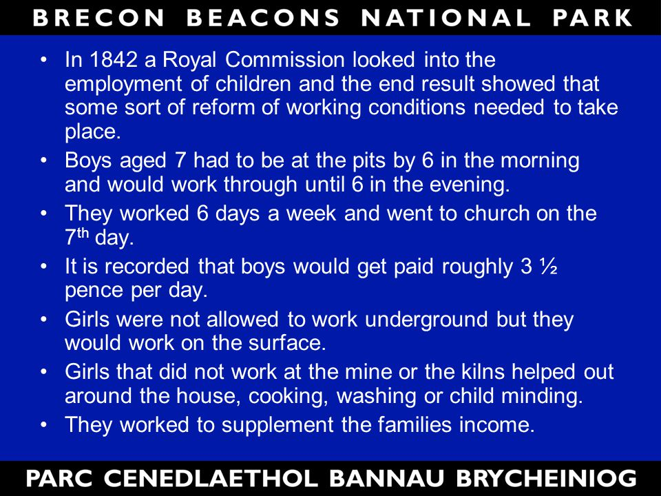 In 1842 a Royal Commission looked into the employment of children and the end result showed that some sort of reform of working conditions needed to take place.