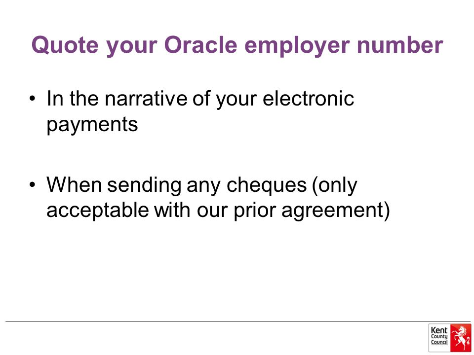 Quote your Employer number, our invoice number and the amount of the invoice in the subject line of any email to us.