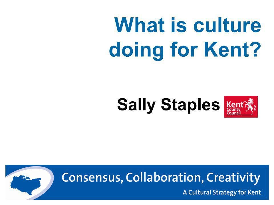 What is culture doing for Kent Sally Staples