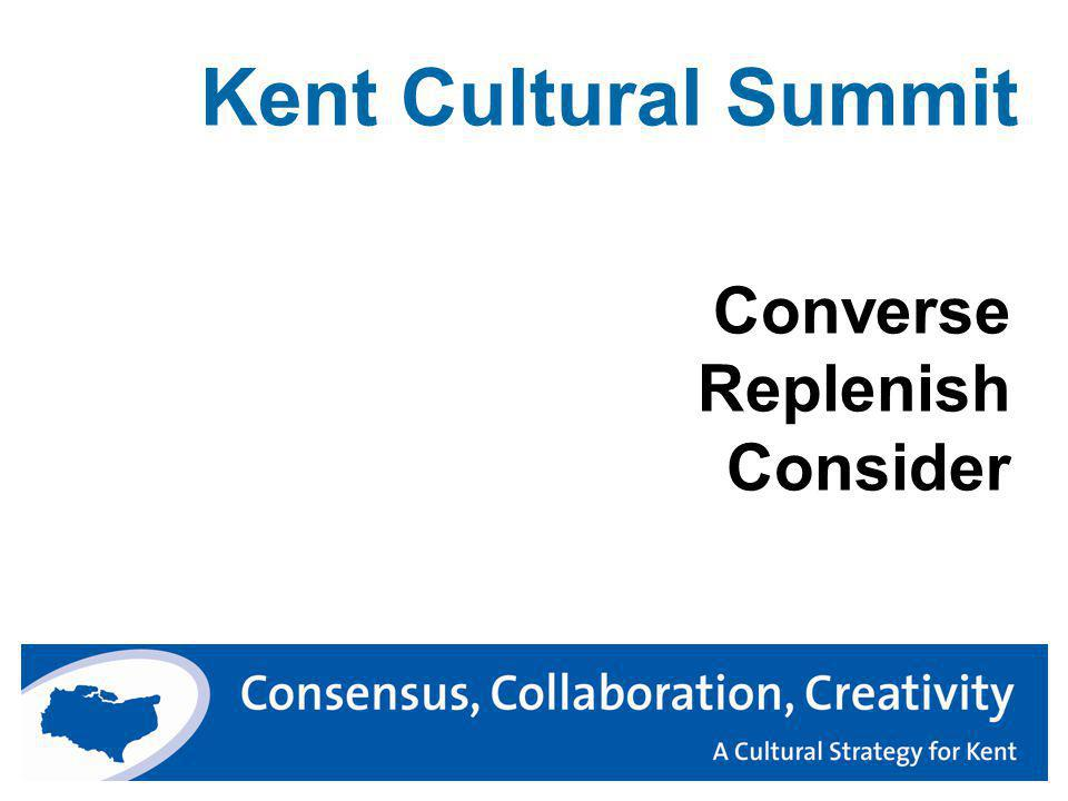 Kent Cultural Summit Converse Replenish Consider