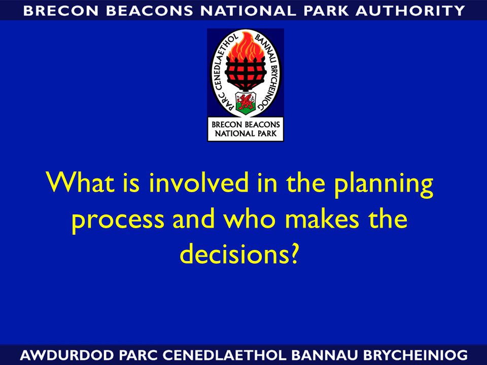 What is involved in the planning process and who makes the decisions