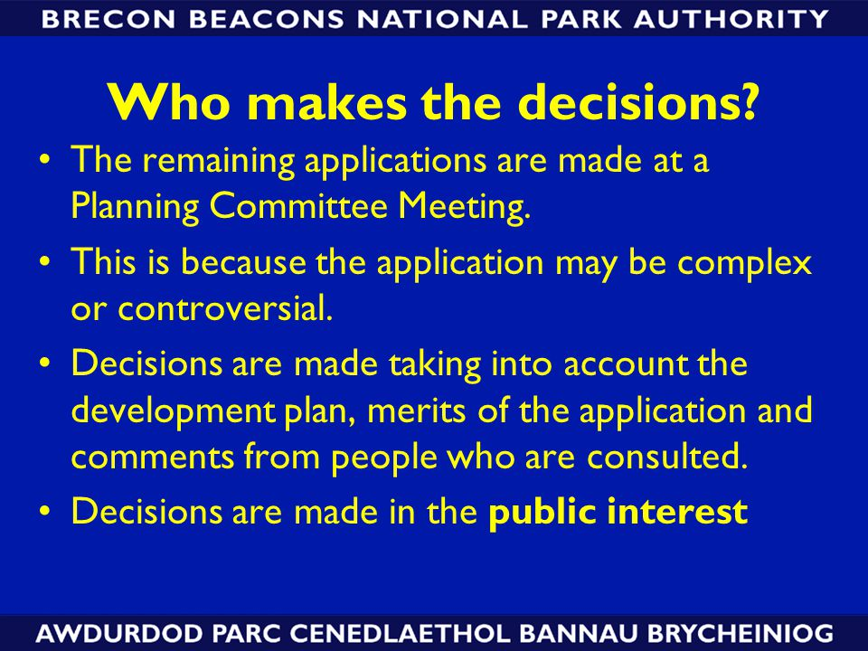 Who makes the decisions. The remaining applications are made at a Planning Committee Meeting.