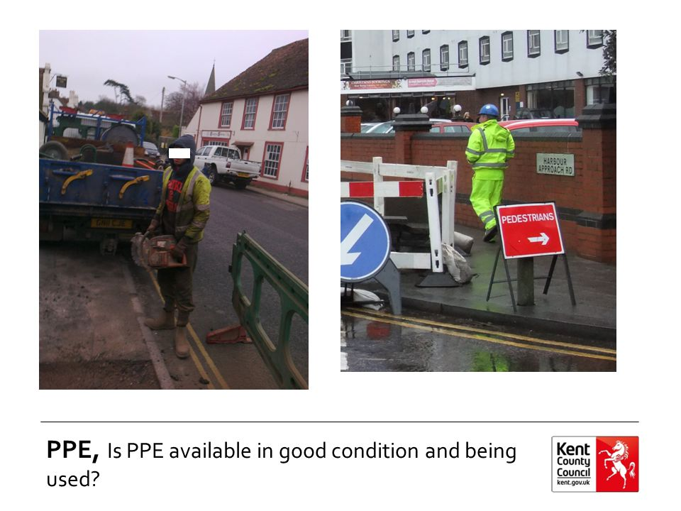 PPE, Is PPE available in good condition and being used?