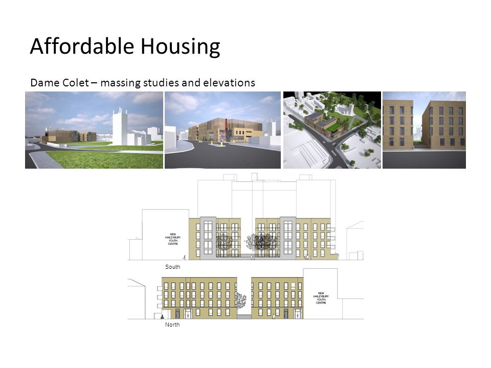 Affordable Housing Dame Colet – massing studies and elevations North South