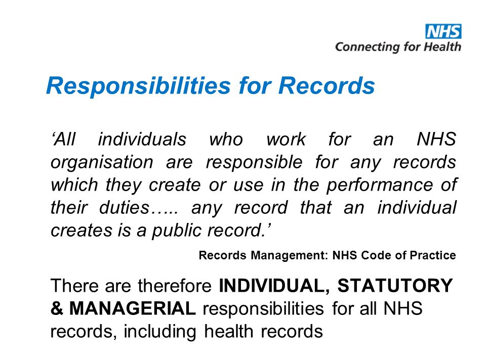 Health Records Management Policy A health records management policy applies to all types of health record regardless of the media on which they are held Its sets out a framework within which to develop specific policies and practices to ensure that health records are managed and controlled Model documentation is available in the records management roadmap