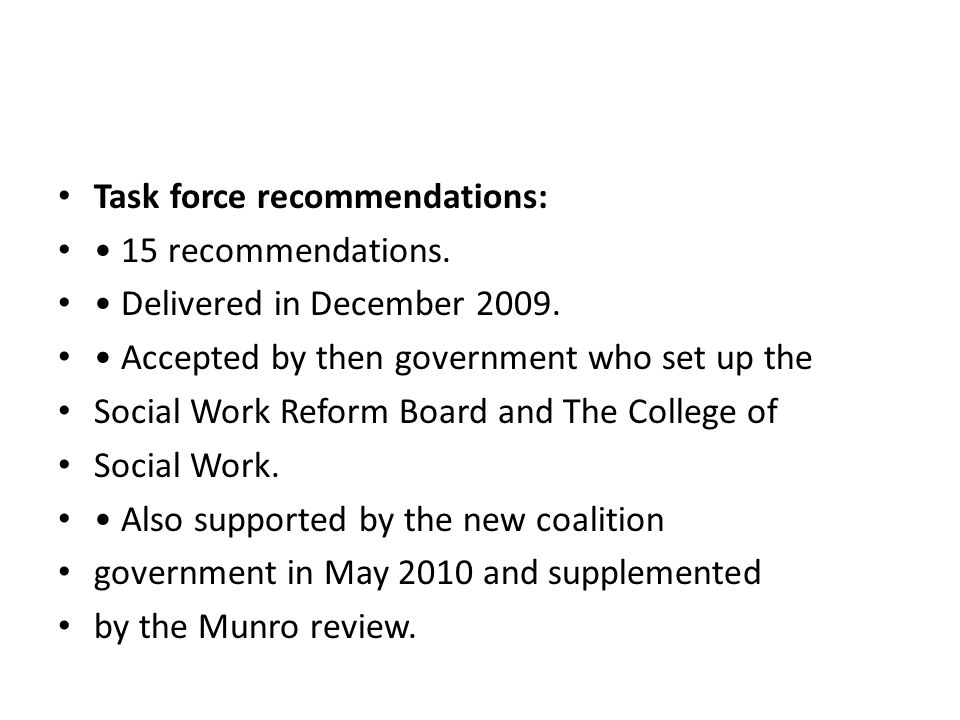Task force recommendations: 15 recommendations. Delivered in December 2009.