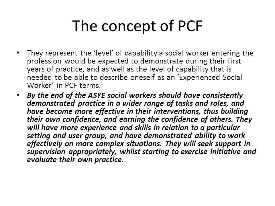 After the first year In the Social Work role they progress to practice effectively, exercising higher quality judgements, in situations of increasing complexity, risk, uncertainty and challenge.