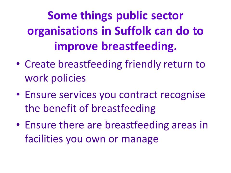 Some things public sector organisations in Suffolk can do to improve breastfeeding.