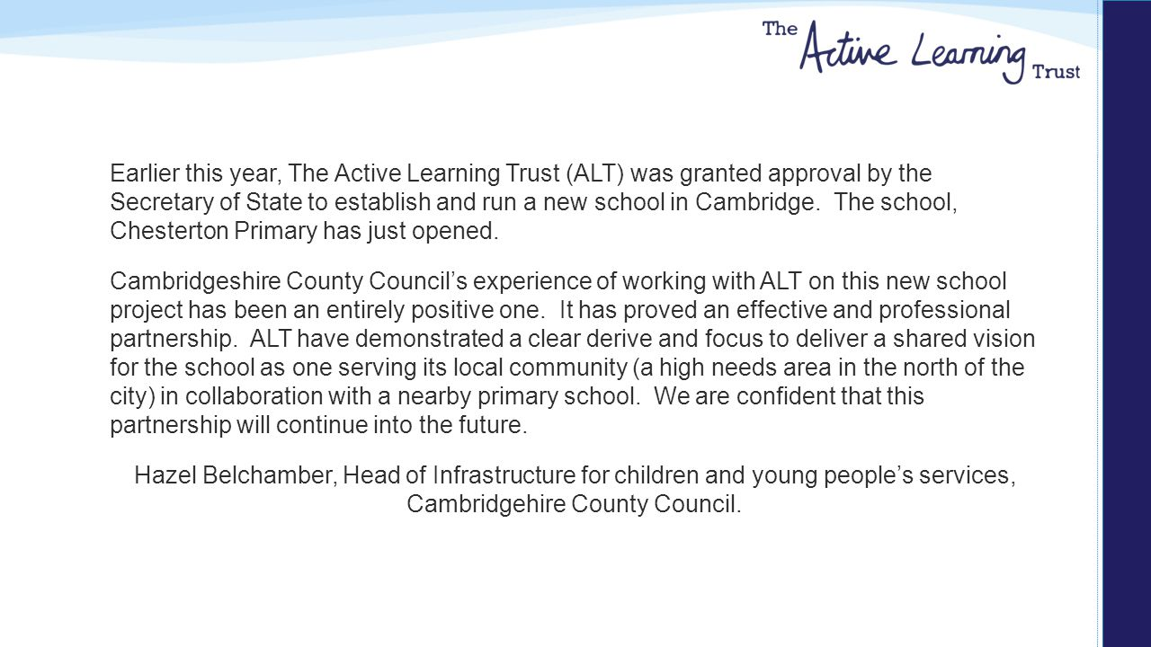 Earlier this year, The Active Learning Trust (ALT) was granted approval by the Secretary of State to establish and run a new school in Cambridge.