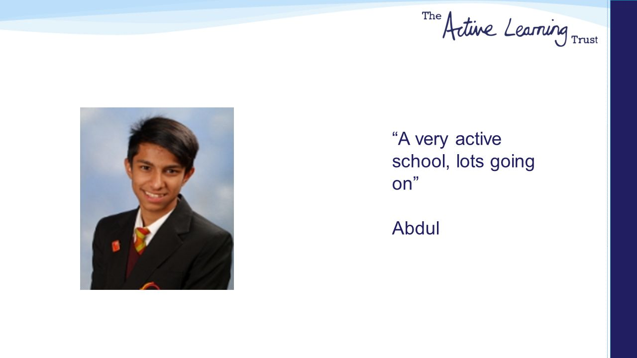 A very active school, lots going on Abdul