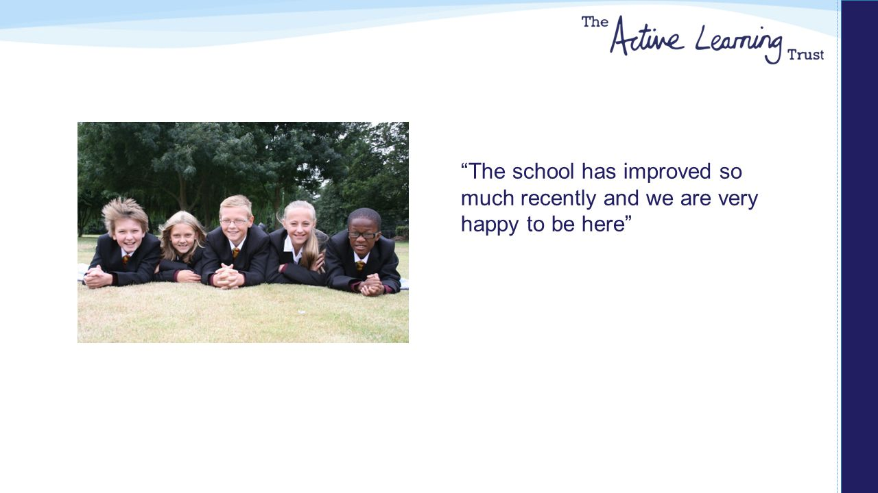 """""""The school has improved so much recently and we are very happy to be here"""""""