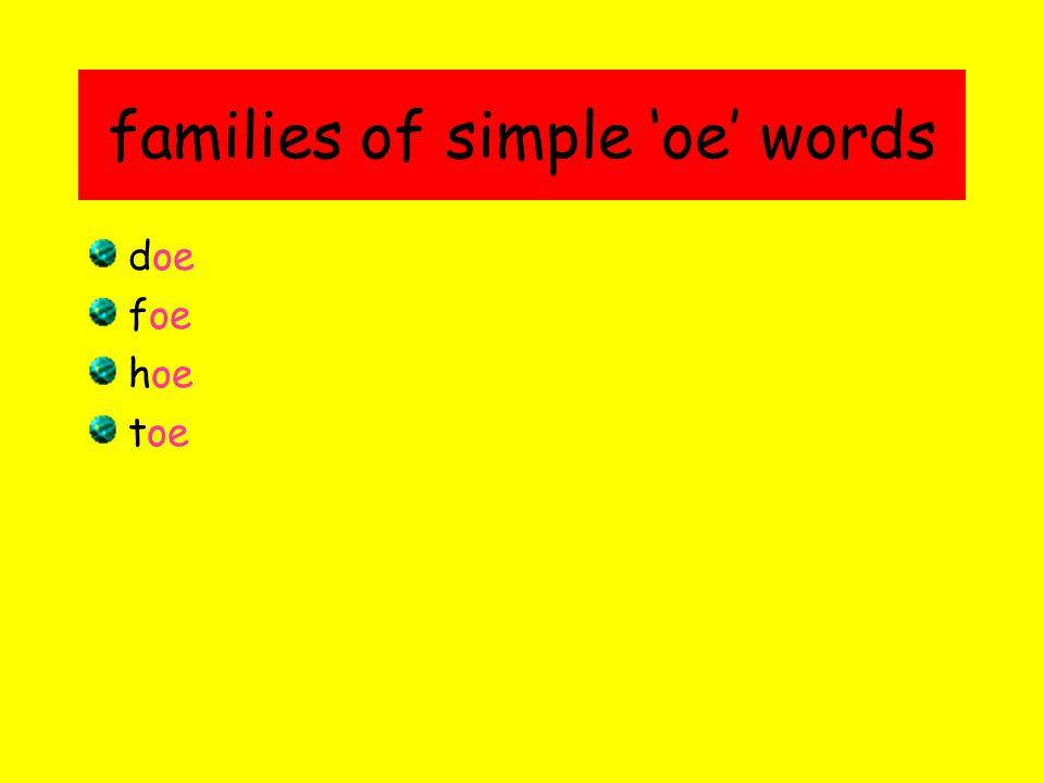 families of simple 'oe' words doe foe hoe toe