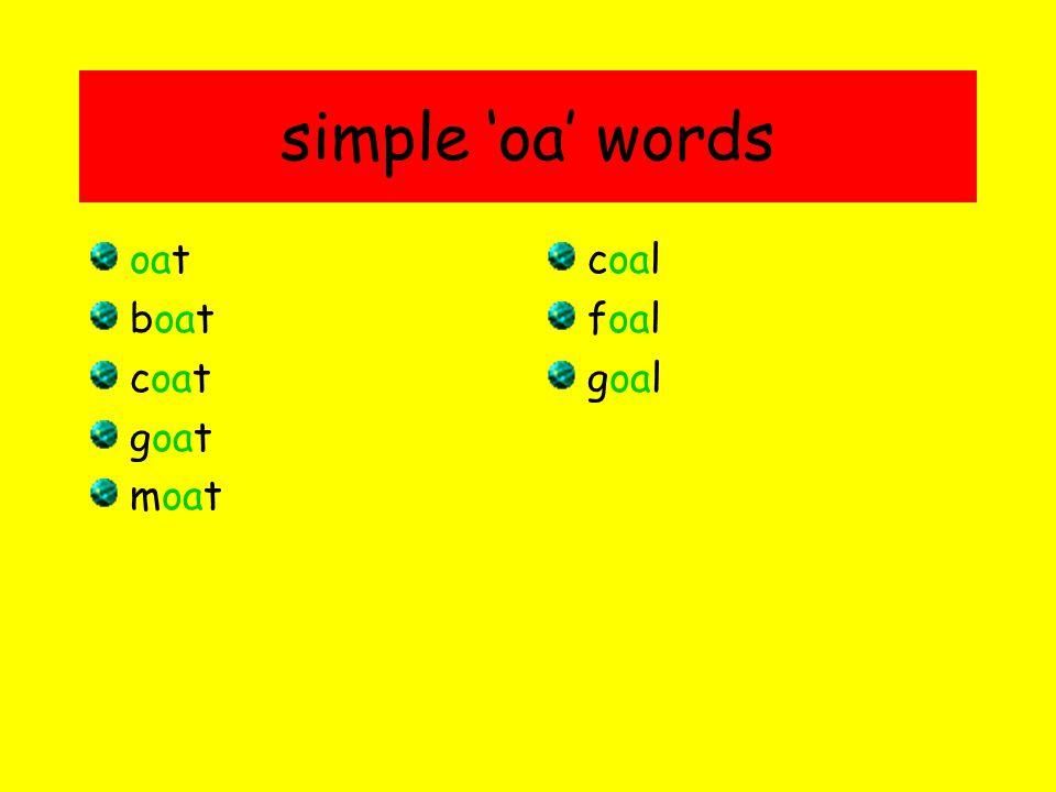 simple 'oa' words oat boat coat goat moat coal foal goal
