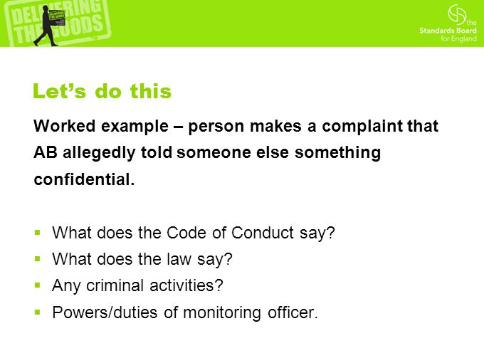 Let's do this Worked example – person makes a complaint that AB allegedly told someone else something confidential.