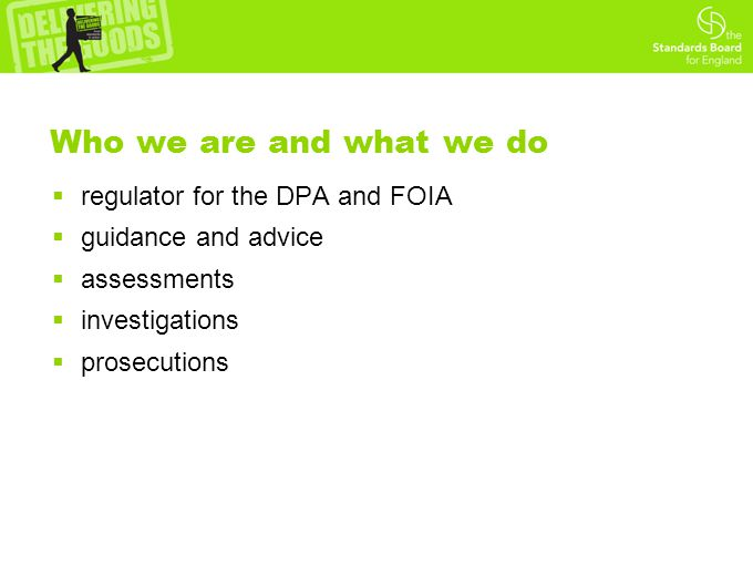 Who we are and what we do  regulator for the DPA and FOIA  guidance and advice  assessments  investigations  prosecutions
