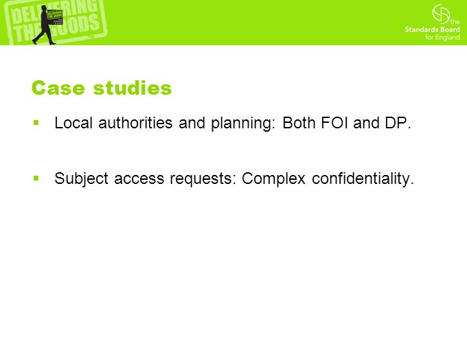 Case studies  Local authorities and planning: Both FOI and DP.