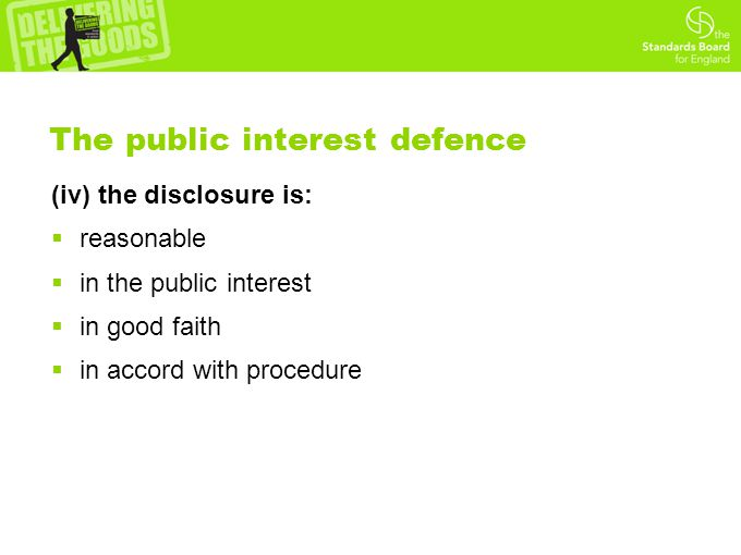 The public interest defence (iv) the disclosure is:  reasonable  in the public interest  in good faith  in accord with procedure