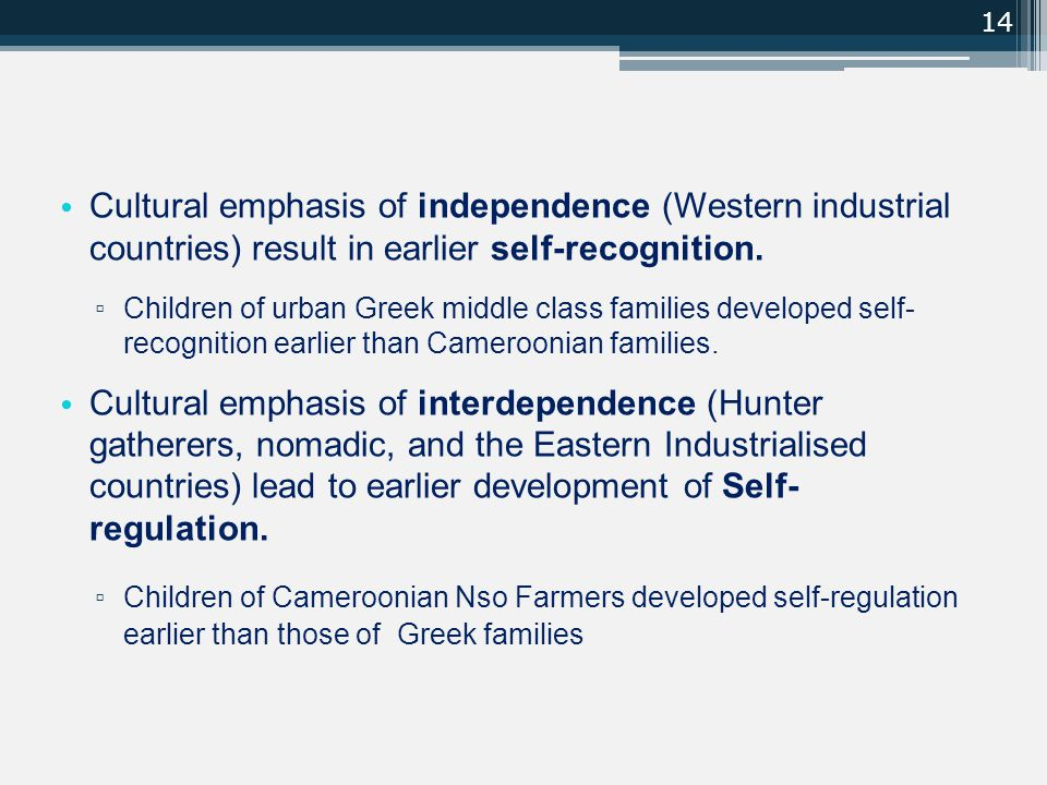 Cultural emphasis of independence (Western industrial countries) result in earlier self-recognition.