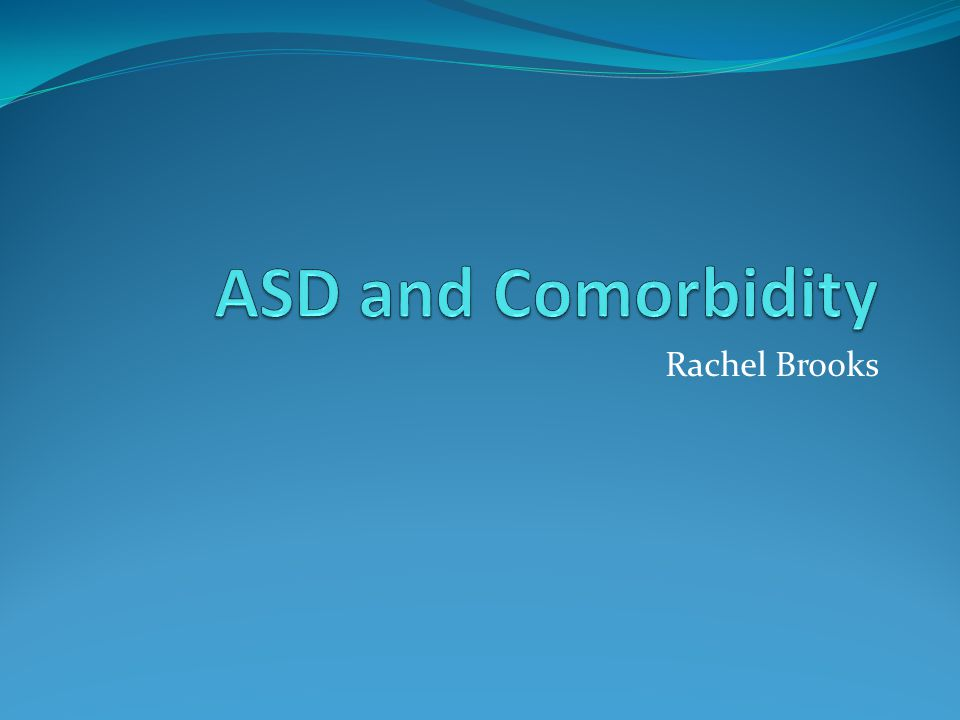 ASD and ADHD Common co morbidity ~ 28% * Can confuse diagnosis Poor attention and hyperactivity influence social development Can overshadow * Simonoff E J Am Acad Adolesc Psychiatry 2008 47(8) 921-9 4 year old boy Very hyperactive Running, climbing and impossible to keep safe Started on stimulants early Profound ASD then apparent
