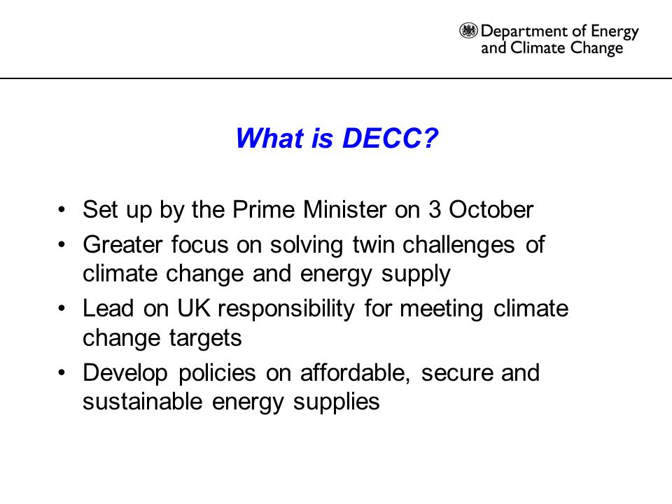 DECC activity Setting up resources, systems and plans for a completely new organisation Three groups 1.