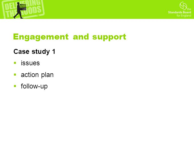 Engagement and support Case study 1  issues  action plan  follow-up