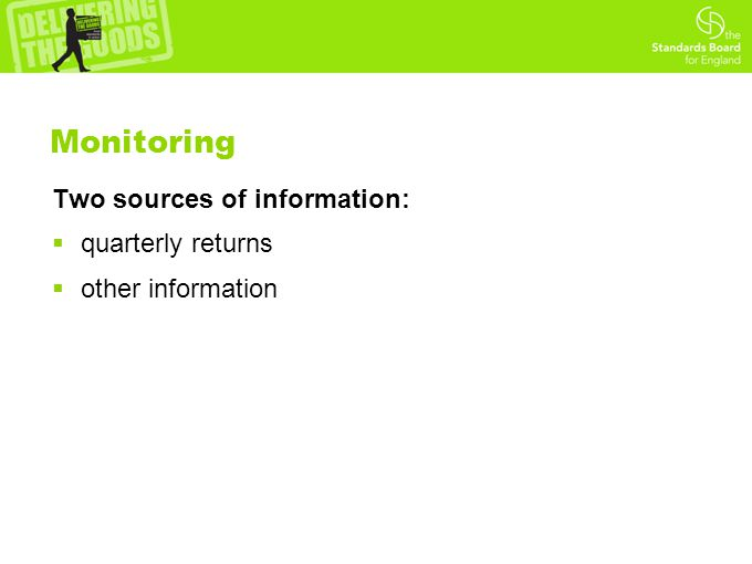 Monitoring Two sources of information:  quarterly returns  other information