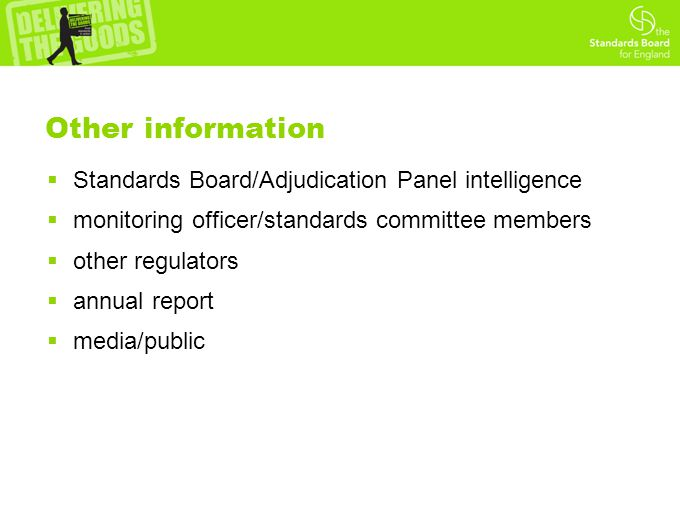 Other information  Standards Board/Adjudication Panel intelligence  monitoring officer/standards committee members  other regulators  annual repor