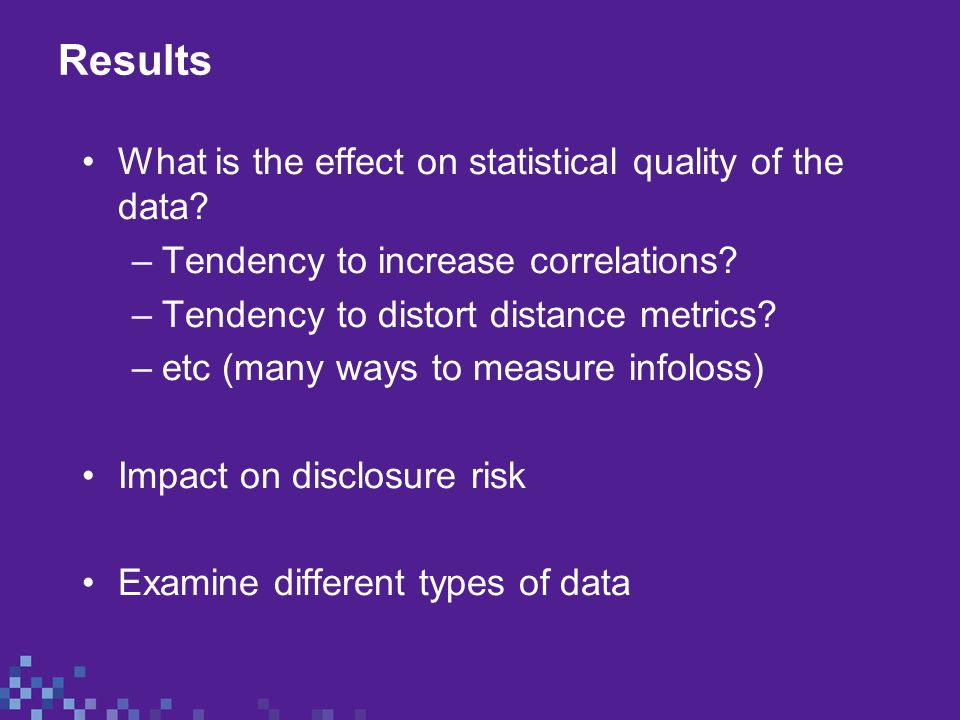 Results What is the effect on statistical quality of the data.